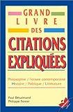 Grand livre des citations expliquées - Philosophie, pensée contemporaine, histoire, politique, littérature