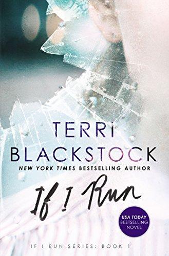 If I Run (If I Run Series Book 1) by [Terri Blackstock]