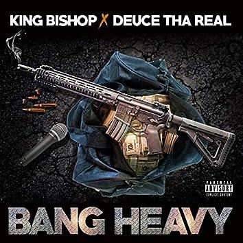 Bang Heavy (feat. King Bishop)