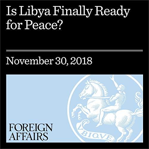 Is Libya Finally Ready for Peace? audiobook cover art