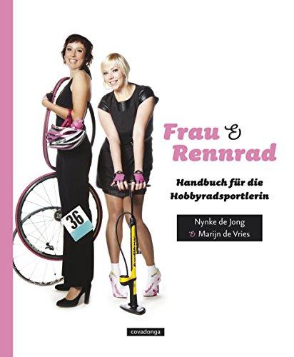 Frau & Rennrad: Handbuch für die Hobbyradsportlerin (German Edition)