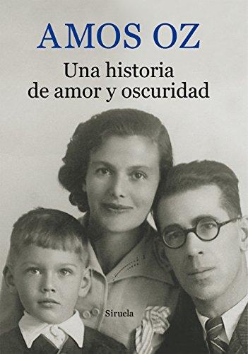 Una historia de amor y oscuridad (Biblioteca Amos Oz nº 1)