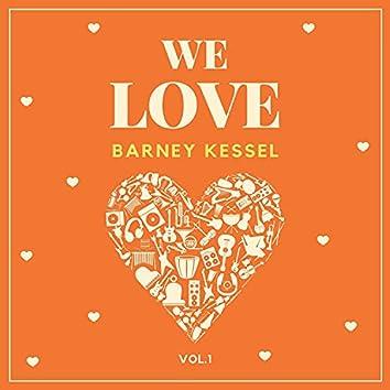 We Love Barney Kessel, Vol. 1