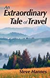 An Extraordinary Tale of Travel