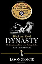 Black and Gold Dynasty: The Championship History of the Pittsburgh Steelers (Volume 1)