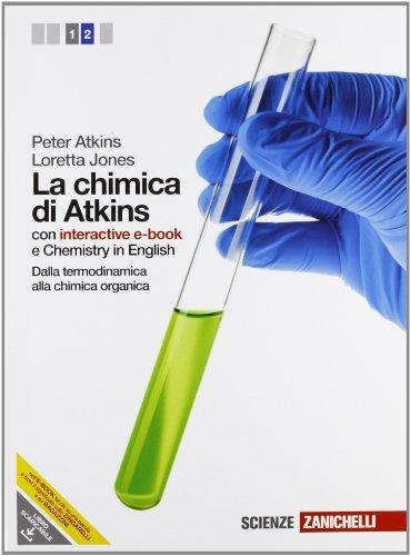 La chimica di Atkins. Con interactive e-book. Per le Scuole superiori. Con espansione online (Vol. 2)