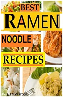 BEST Ramen Noodle Recipes: Easy noodle recipes: Volume 1