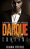 Darque Control: A Bad Boy Billionaire Romance (Dirty Secrets of a Darque Billionaire Book 2) (English Edition)