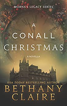 A Conall Christmas - A Novella (A Scottish, Time Travel Romance): Book 2.5 (Morna's Legacy Series 7) by [Bethany Claire]