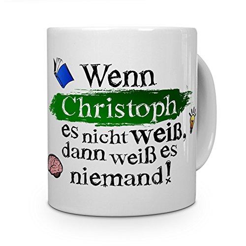 printplanet Tasse mit Namen Christoph - Layout: Wenn Christoph es Nicht weiß, dann weiß es niemand - Namenstasse, Kaffeebecher, Mug, Becher, Kaffee-Tasse - Farbe Weiß