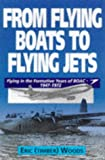 From Flying Boats to Flying Jets: Flying in the Formative Years of Boac : 1946-1972