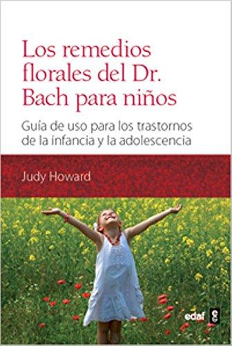 Los remedios florales del Dr. Bach para niños: Guía de uso para los trastornos de la infancia y la adolescencia (Plus Vitae) - 9788441431126