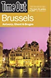 Time Out Brussels: Antwerp, Ghent and Bruges (Time Out Guides) - Time Out