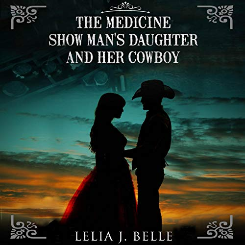 The Medicine Show Man's Daughter and Her Cowboy Titelbild