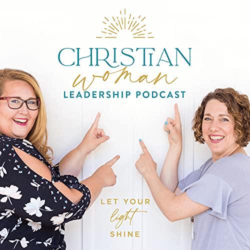 Christian Woman Leadership Podcast