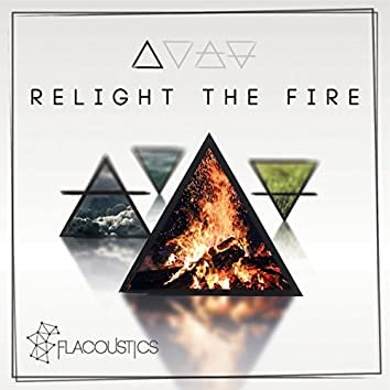 Relight the Fire