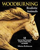 Woodburning Realistic Animals: 12 Step-by-Step Pyrography Projects of Birds, Pets, and Wildlife (Fox Chapel Publishing) Tutorials for Eyes, Fur, Manes, & Whiskers; Projects for Big Cats, Owls, & More