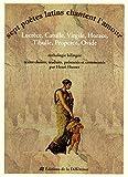 Sept poètes latins chantent l'amour - Lucrèce, Catulle, Virgile, Horace, Tibulle, Properce, Ovide - Anthologie bilingue français-latin