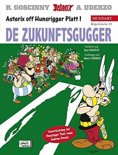 Asterix Mundart Hunsrücker Platt: De Zukunftsgugger