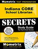 Indiana CORE School Librarian Secrets Study Guide: Indiana CORE Test Review for the Indiana CORE Assessments for Educator Licensure (Mometrix Test Preparation)