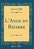 L'Ange Du Bizarre (Classic Reprint) - Forgotten Books - 22/04/2018
