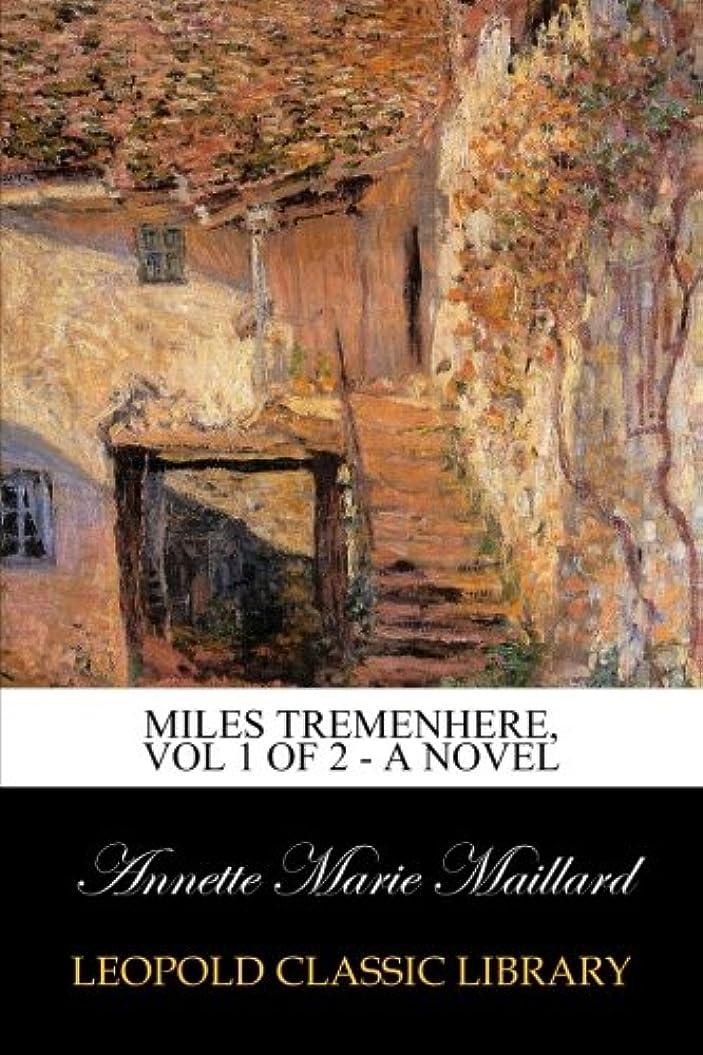 スーダン抽象化受け入れたMiles Tremenhere, Vol 1 of 2 - A Novel
