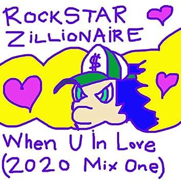 When U in Love (2020 Mix One)