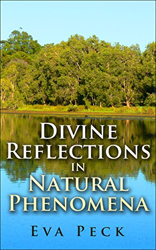 Book: Divine Reflections in Natural Phenomena by Eva Peck