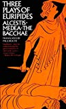 Three Plays of Euripides: Alcestis, Medea, The Bacchae