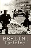 BERLIN: Uprising (The Schultz family story Book 3) (English Edition)
