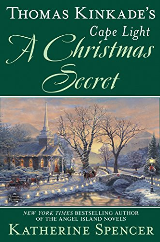 Thomas Kinkade's Cape Light: A Christmas Secret (A Cape Light Novel)