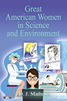 Great American Women in Science and Environment