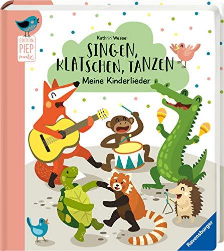 Singen, Klatschen, Tanzen: Meine Kinderlieder (Edition Piepmatz)