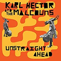 Unstraight Ahead by Karl Hector & The Malcouns