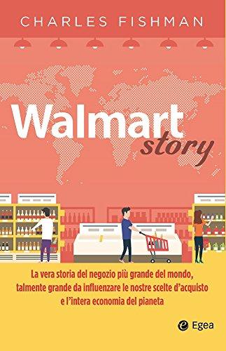 Walmart Story: La vera storia del negozio più grande del mondo