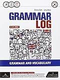 Grammar log. Vol. unico. Con Examp practice-Ottavino verbi. Per le Scuole superiori. Con C...