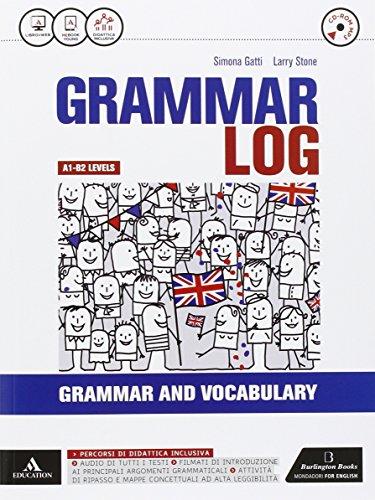 Grammar log. Vol. unico. Con Examp practice-Ottavino verbi. Per le Scuole superiori. Con CD Audio formato MP3. Con e-book. Con espansione online