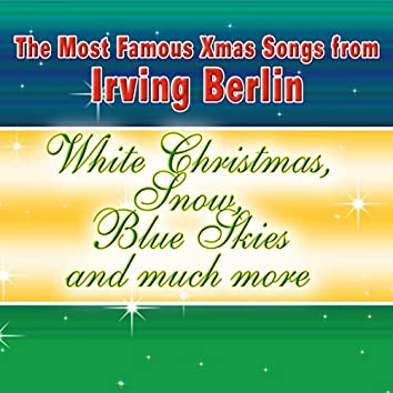 The Most Famous Xmas Songs from Irving Berlin