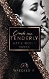 Crush me tenderly (WRECKED 3)