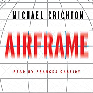 Airframe     A Novel              By:                                                                                                                                 Michael Crichton                               Narrated by:                                                                                                                                 Frances Cassidy                      Length: 11 hrs and 9 mins     1,874 ratings     Overall 4.2