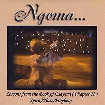 Lessons from the Book of Osayemi (Chapter II)  Spirit / Blues / Prophecy