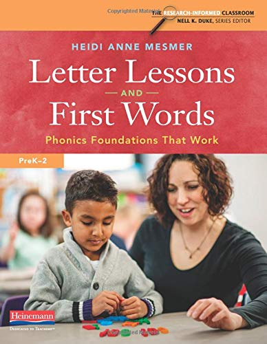 Compare Textbook Prices for Letter Lessons and First Words: Phonics Foundations That Work The Research-informed Classroom  ISBN 9780325105444 by Mesmer, Heidi Anne,Duke, Nell K