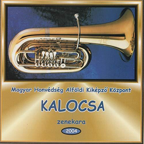 Magyar Honvédség Alföldi Kiképző Központ Kalocsa zenekara (2004)