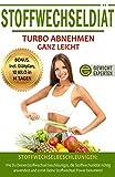 Stoffwechseldiät: Turbo Abnehmen ganz leicht, Inkl. Diätplan, 10 Kilo in 14 Tagen