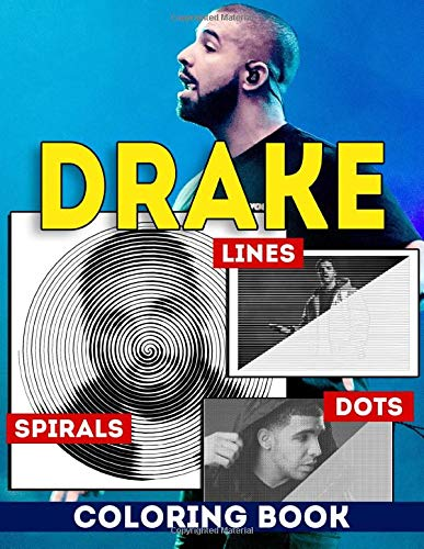 Drake Dots Lines Spirals Coloring Book: High Quality Images for Drake's Fan To Color