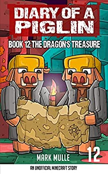 Diary of a Piglin Book 12: The Dragon's Treasure by [Mark Mulle]