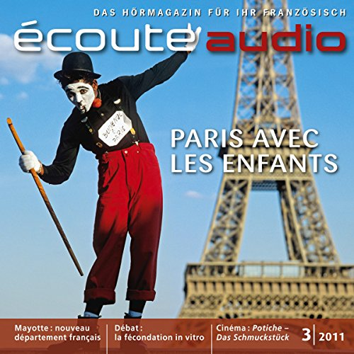 Écoute Audio - Paris, une ville pour les enfants. 3/2011. Französisch lernen Audio - Paris, die Stadt der Kinder audiobook cover art