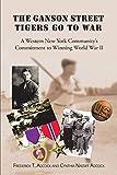 The Ganson Street Tigers Go to War: A Western New York Community's Commitment to Winning World War II (English Edition)