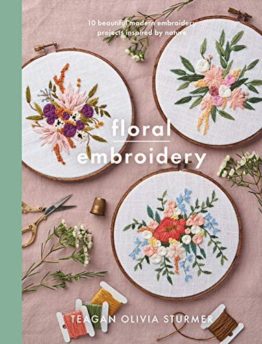 Compare Textbook Prices for Floral Embroidery: Create 10 beautiful modern embroidery projects inspired by nature Crafts  ISBN 9781526759580 by Sturmer, Teagan Olivia