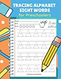 Tracing Alphabet Sight Words for Preschoolers: Teach your child to read, trace and write ABC and full Dolch Sight Word worksheets for preschoolers and ... with fun. Age 2-5, babies, toddlers and Pre K